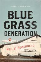 Bluegrass Generation - A Memoir (ISBN: 9780252041761)