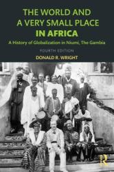 World and a Very Small Place in Africa - A History of Globalization in Niumi, the Gambia (ISBN: 9781138649439)