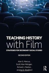 Teaching History with Film - Marcus, Alan S. (University of Connecticut, USA), Metzger, Scott Alan (Pennsylvania State University, USA), Paxton, Richard J. (Pacific University, US (ISBN: 9780815352976)