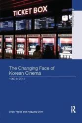 Changing Face of Korean Cinema - 1960 to 2015 (ISBN: 9781138609068)