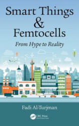Smart Things and Femtocells - From Hype to Reality (ISBN: 9781138593893)