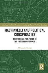 Machiavelli and Political Conspiracies (ISBN: 9781138624108)