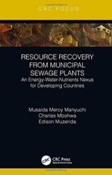 Resource Recovery from Municipal Sewage Plants - An Energy-Water-Nutrients Nexus for Developing Countries (ISBN: 9781138584006)