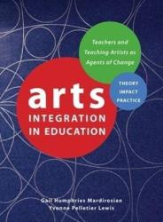 Arts Integration in Education - Teachers and Teaching Artists as Agents of Change (ISBN: 9781783209552)