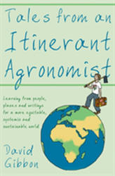 Tales from an Itinerant Agronomist - Learning from people, places and writings for a more equitable, systemic and sustainable world (ISBN: 9781789013931)