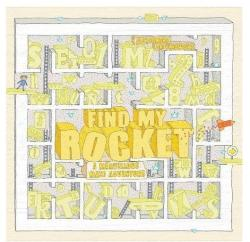 Find My Rocket: A Marvellous Maze Adventure: A Marvellous Maze Adv (ISBN: 9781786273338)