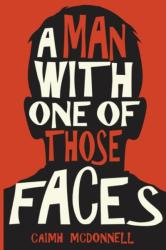 Man with One of Those Faces (ISBN: 9780995507500)