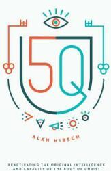 Alan Hirsch - 5Q - Alan Hirsch (ISBN: 9780998639307)
