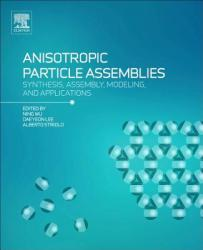 Anisotropic Particle Assemblies - Synthesis, Assembly, Modeling, and Applications (ISBN: 9780128040690)