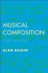 Musical Composition - Craft and Art (ISBN: 9780300218992)