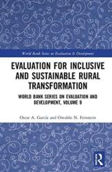 Evaluation for Inclusive and Sustainable Rural Transformation: World Bank Series on Evaluation and Development, Volume 9 - World Bank Series on Evalu (ISBN: 9781138609044)