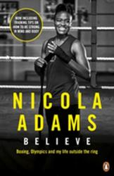 Believe - Boxing, Olympics and my life outside the ring (ISBN: 9780241980552)