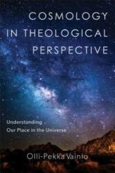 Cosmology in Theological Perspective - Understanding Our Place in the Universe (ISBN: 9780801099434)