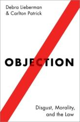 Objection - Disgust, Morality, and the Law (ISBN: 9780190491291)