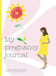 My Pregnancy Journal (ISBN: 9781846015649)