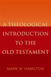 Theological Introduction to the Old Testament (ISBN: 9780190203115)