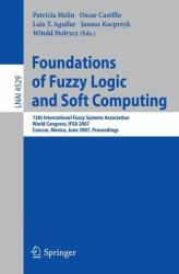 Foundations of Fuzzy Logic and Soft Computing - 12th International Fuzzy Systems Association World Congress, IFSA 2007, Cancun, Mexico, Junw 18-21, 2 (2007)