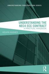 Understanding the NEC4 ECC Contract - Hughes (ISBN: 9781138499720)