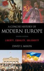 Concise History of Modern Europe - David S. Mason (ISBN: 9781538113271)