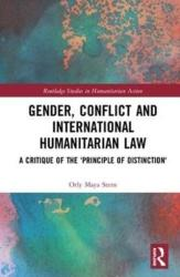 Gender, Conflict and International Humanitarian Law - A critique of the 'principle of distinction' (ISBN: 9781138307704)