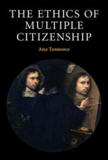 Ethics of Multiple Citizenship (ISBN: 9781108429153)