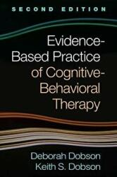 Evidence-Based Practice of Cognitive-Behavioral Therapy, Second Edition - Deborah Dobson, Dobson, Dr Keith S, PhD (ISBN: 9781462538027)