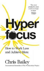 Hyperfocus - How to Work Less to Achieve More (ISBN: 9781509866113)