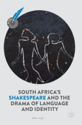 South Africa's Shakespeare and the Drama of Language and Identity (ISBN: 9783319781471)