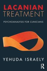 Lacanian Treatment - Psychoanalysis for Clinicians (ISBN: 9781782206187)