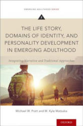 Life Story, Domains of Identity, and Personality Development in Emerging Adulthood - Integrating Narrative and Traditional Approaches (ISBN: 9780199934263)
