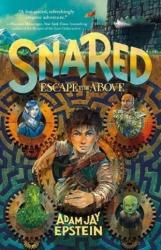 Snared - Escape to the Above (ISBN: 9781250146922)