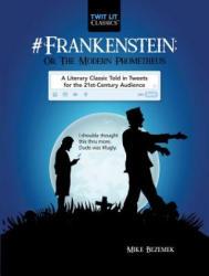 #Frankenstein; Or, The Modern Prometheus - Mike Bezemek (ISBN: 9781510731349)