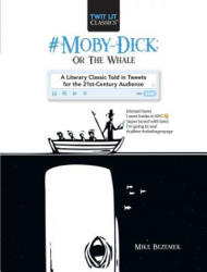 #Moby-Dick; Or, The Whale - Mike Bezemek (ISBN: 9781510731363)
