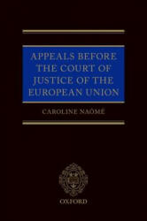 Appeals Before the Court of Justice of the European Union (ISBN: 9780198826255)
