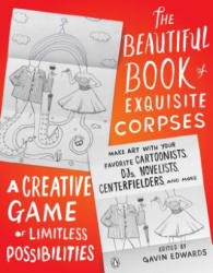 Beautiful Book of Exquisite Corpses - A Creative Game of Limitless Possibilities (ISBN: 9780143132486)