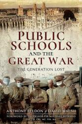 Public Schools and the Great War - The Generation Lost (ISBN: 9781526739896)