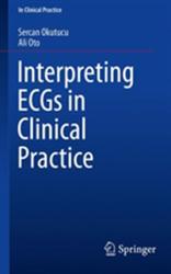 Interpreting ECGs in Clinical Practice (ISBN: 9783319905563)