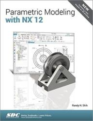 Parametric Modeling with NX 12 (ISBN: 9781630571689)