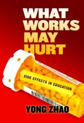 What Works May Hurt - Side Effects in Education (ISBN: 9780807759059)