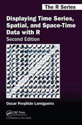 Displaying Time Series, Spatial, and Space-Time Data with R (ISBN: 9781138089983)