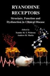 Ryanodine Receptors - Structure, Function and Dysfunction in Clinical Disease (2005)