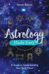 Astrology Made Easy - Yasmin Boland (ISBN: 9781788172486)