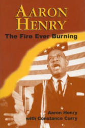 Aaron Henry - The Fire Ever Burning (ISBN: 9781496820297)