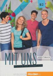 Mit uns B2. Arbeitsbuch - Anna Breitsameter, Anna Hila, Luise Peters, Christiane Seuthe (ISBN: 9783193110602)