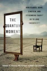 Quantum Moment - Robert P. Crease, Alfred Scharff Goldhaber (ISBN: 9780393067927)