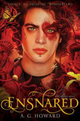 Ensnared: Splintered Book Three - A. G. Howard (ISBN: 9781419712296)