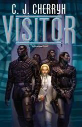 Visitor - C. J. Cherryh (ISBN: 9780756412081)