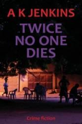 Twice No One Dies - A K Jenkins (ISBN: 9780994260406)