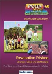 Faszination Frisbee - Peter Neumann, Jürgen Kittsteiner, Alexander Laßleben (ISBN: 9783778026007)