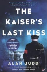 The Kaiser's Last Kiss - Alan Judd (ISBN: 9780606394406)